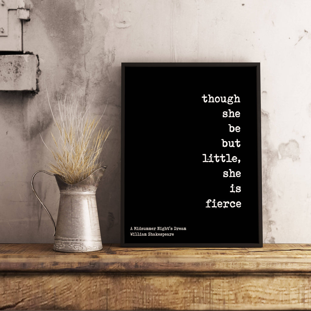 Framed Art Though She Be But Little She Is Fierce - BookQuoteDecor