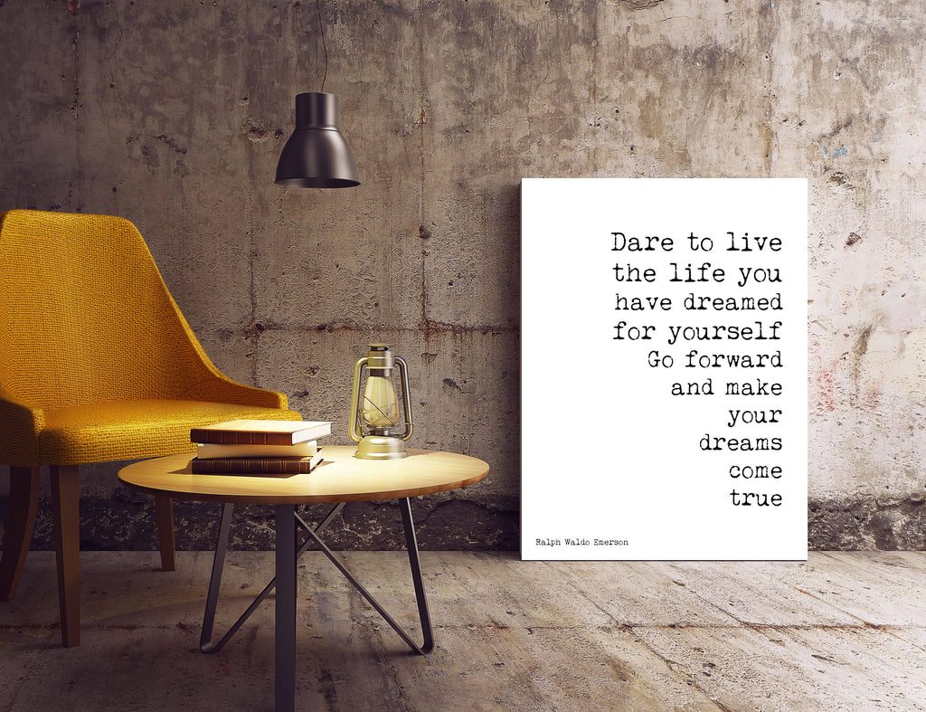 Ralph Waldo Emerson Positive Quote, Dare to Live black and white art, Emerson wall art inspirational print for home decor Unframed - BookQuoteDecor