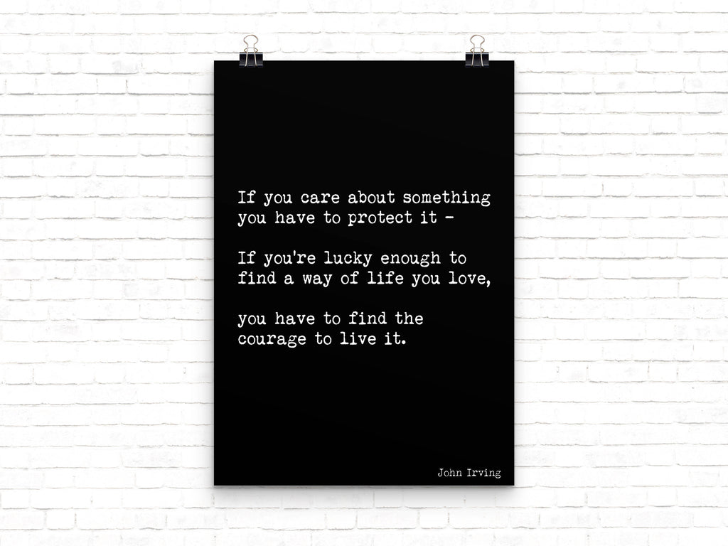 Way Of Life You Love Life Quote Motivational Print, Inspirational Quote Print Featuring A John Irving Quote In Black & White Unframed - BookQuoteDecor