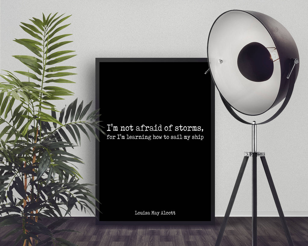 Inspirational Gifts, Louisa May Alcott quote print, Inspirational Poster, life quote motivational print, I'm not afraid of storms Unframed - BookQuoteDecor