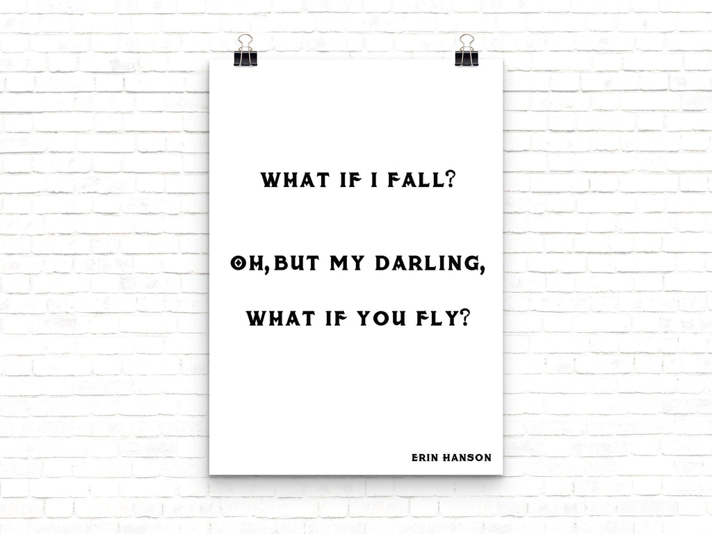 What if you fly Erin Hanson Inspirational Print for Home Decor, Motivation Quote Wall Art Print in Black and White Unframed - BookQuoteDecor