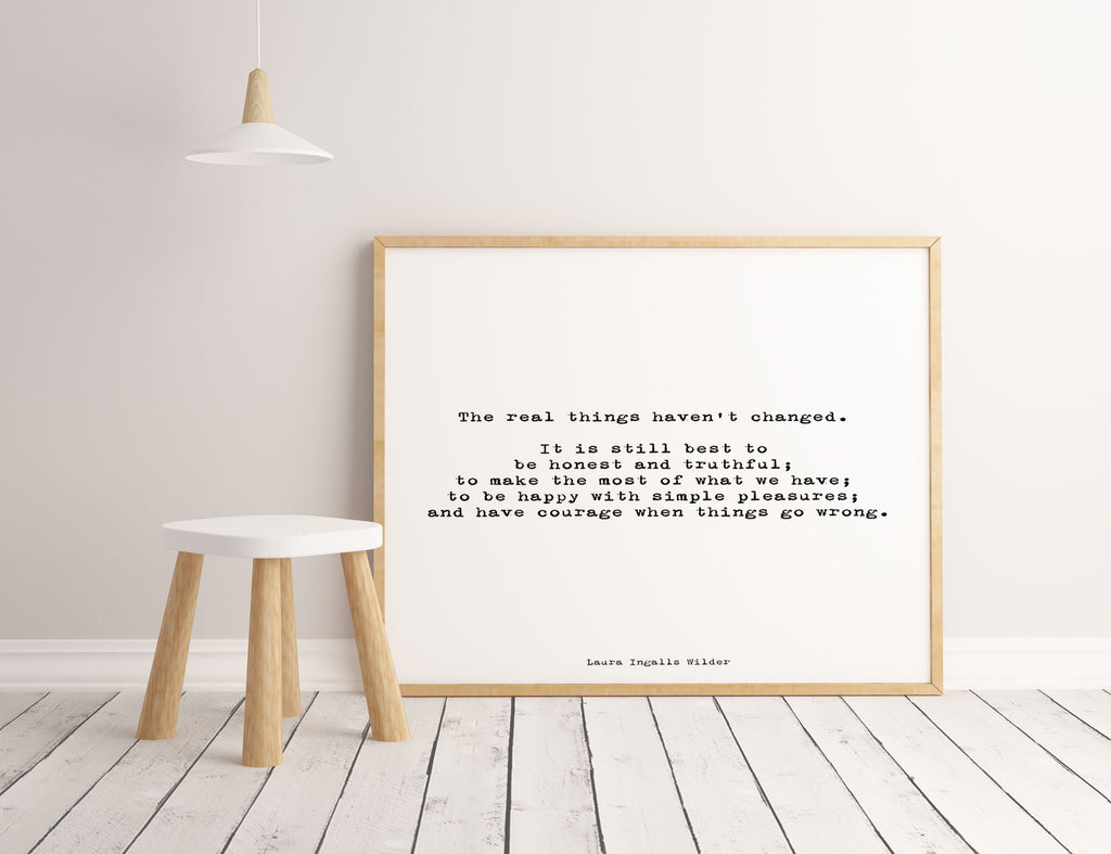 inspirational quote print featuring a Laura Ingalls Wilder quote, wall art quote print, The Real Things Haven't Changed Unframed art print - BookQuoteDecor