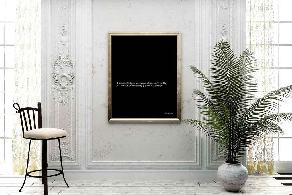 Lao Tzu Love Quote - Being Deeply Loved Modern Minimalist Art Romantic Wall Print for Black and White Wall Art Unframed