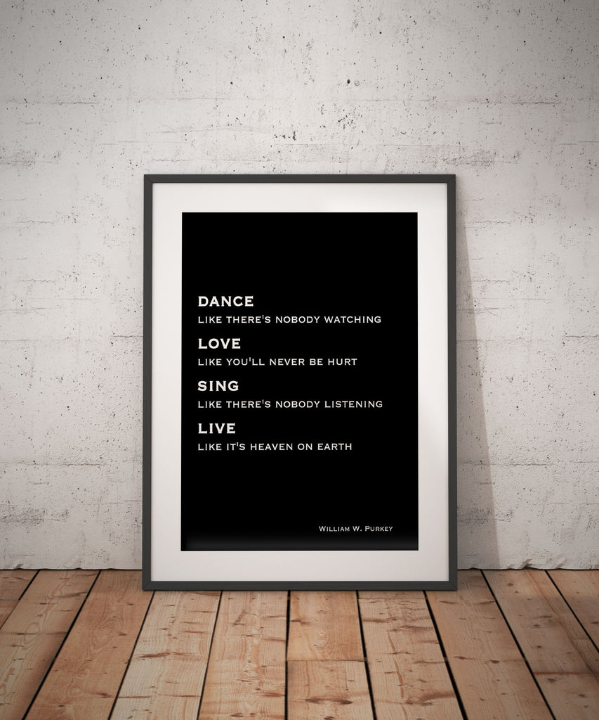 Dance like there's nobody watching  Life Quote, Unframed wall art, motivation quote inspirational print for home decor, William W. Purkey - BookQuoteDecor