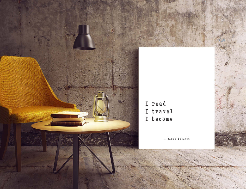 I Read I Travel I Become Art Print - BookQuoteDecor