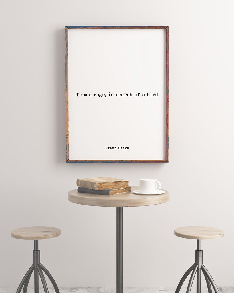 Franz Kafka Print I Am A Cage In Search Of A Bird - BookQuoteDecor