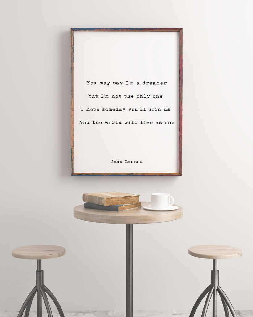 John Lennon Quote Print, You may say I'm a dreamer, but I'm not the only one, Home Decor, Black and white print, Hope Quote, Unframed