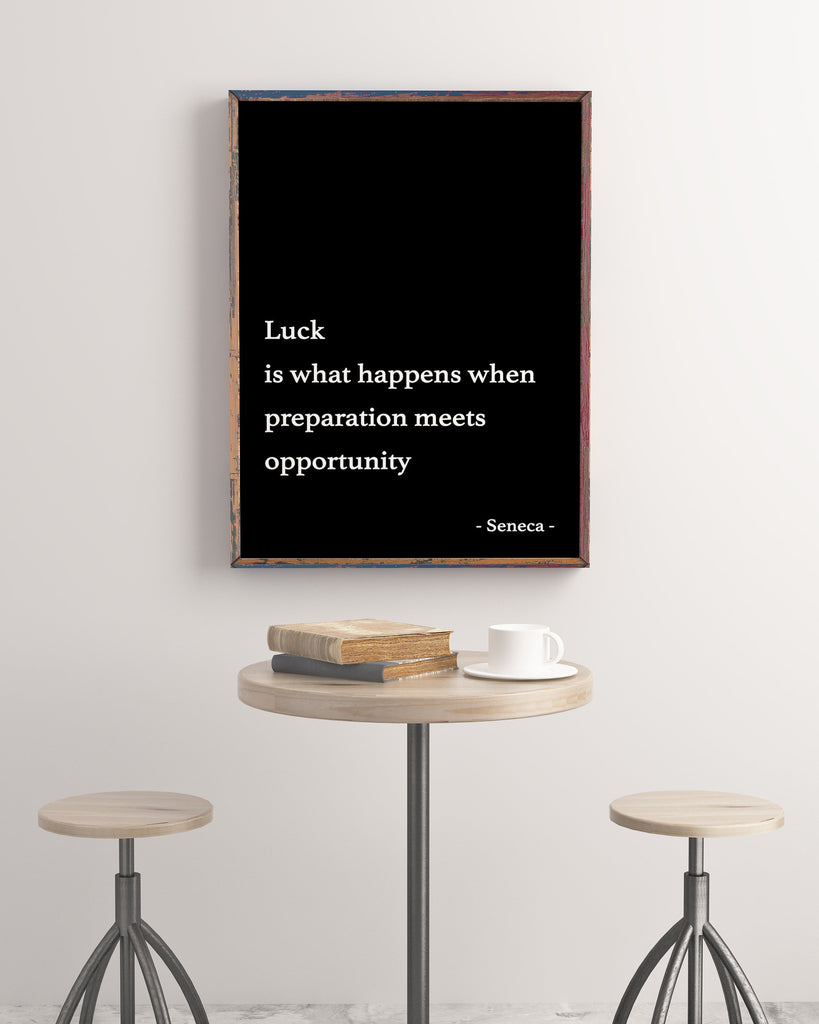 Seneca Quote Print, Luck Is What Happens When Preparation Meets Opportunity Philosopher Print Unframed Wall Art - BookQuoteDecor