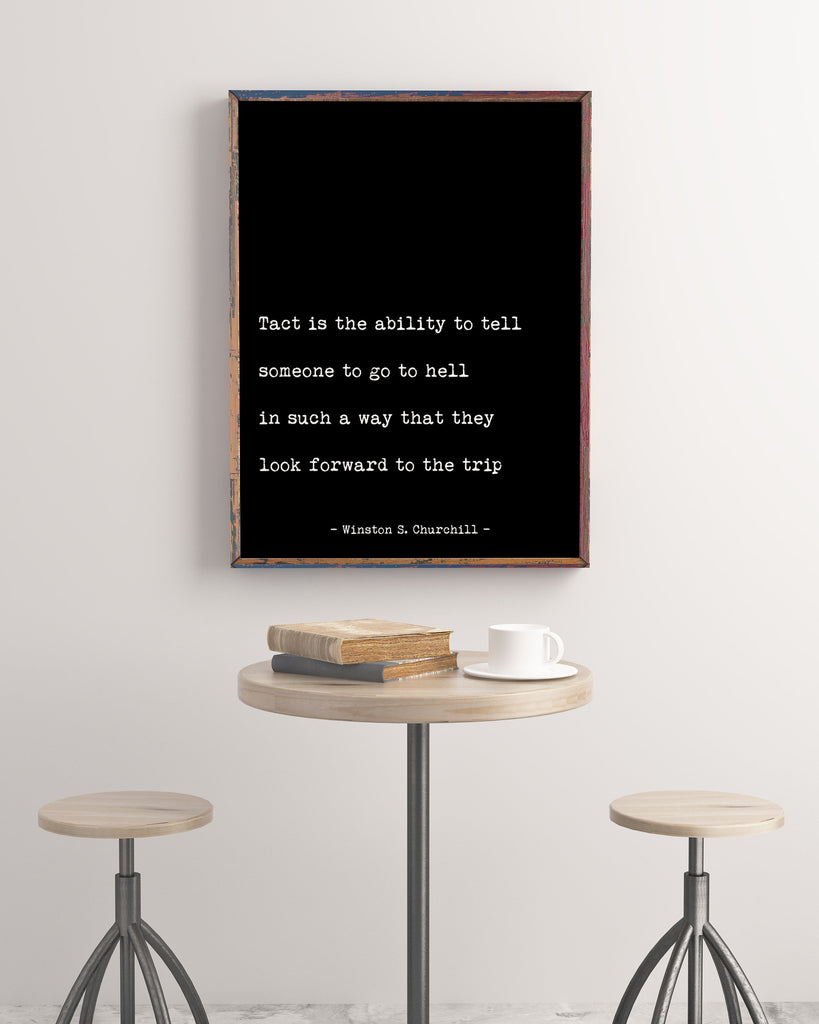 Winston Churchill Quote Print, Tact Is The Ability To Tell Someone To Go To Hell Life Quote Minimalist Art Inspirational Unframed wall art - BookQuoteDecor