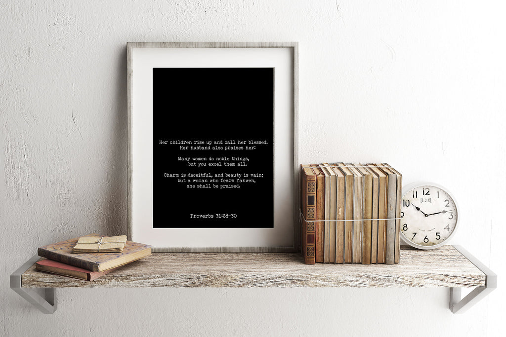 Proverbs 31:28-30 Bible Verse Print, Inspirational Gift Wall Art in Black & White, Scripture Art for Mothers, Husband Blesses Her Unframed - BookQuoteDecor