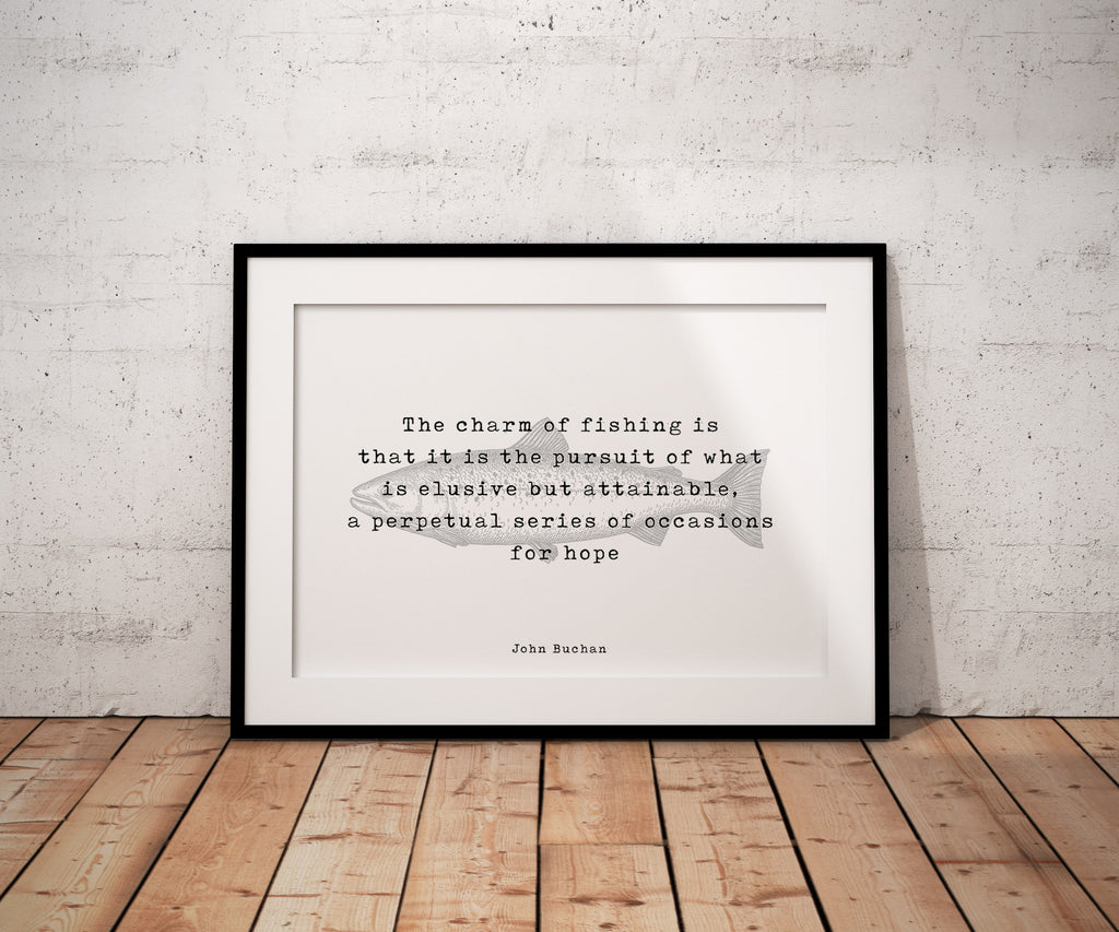 Fishing Quote Print by John Buchan, The charm of fishing, fishing Decor art, Home Decor, Office decor. Life Quote Unframed - BookQuoteDecor