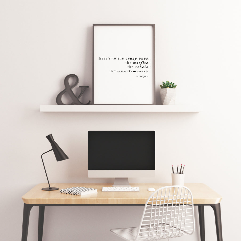 Steve Jobs, Here's to the crazy ones, Inspirational Quote Print, Home or Office Decor, Motivational Decor Print Unframed