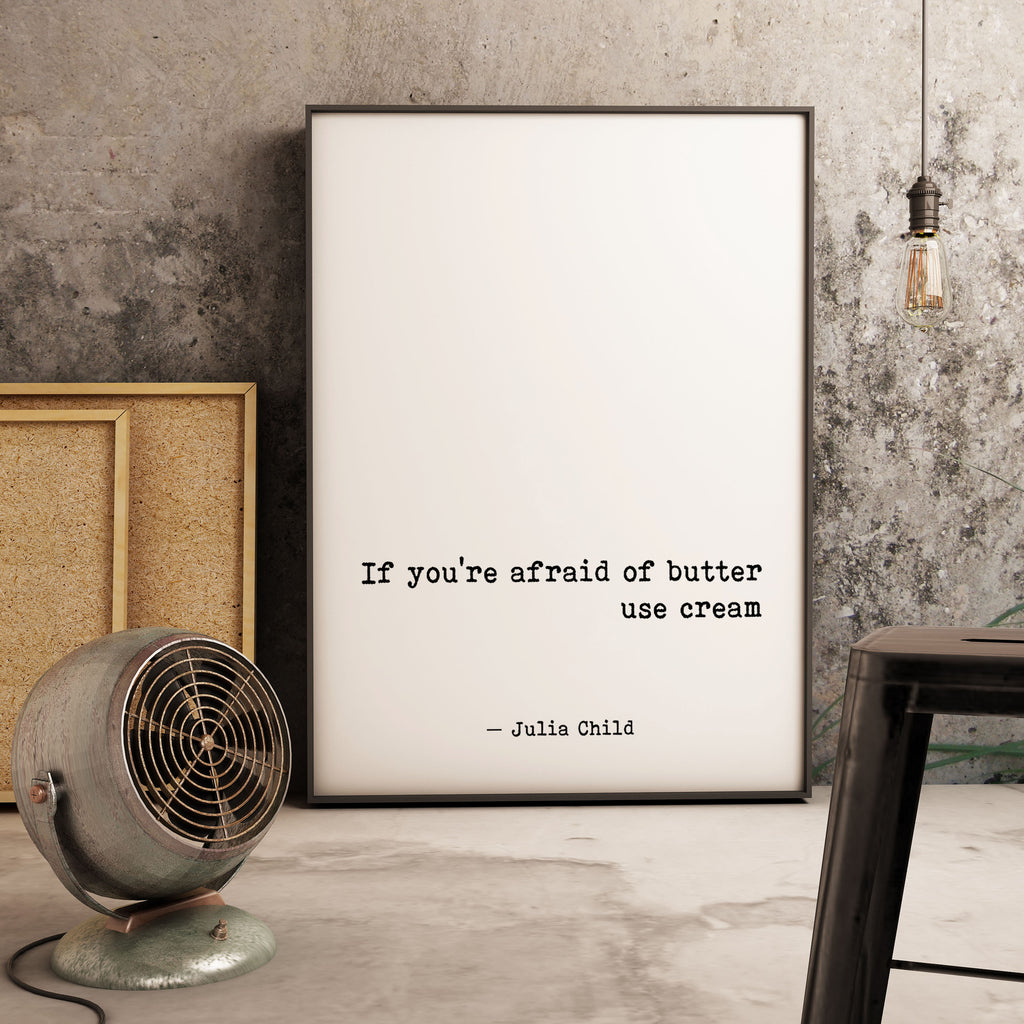 Julia Child Food Quote Print - BookQuoteDecor