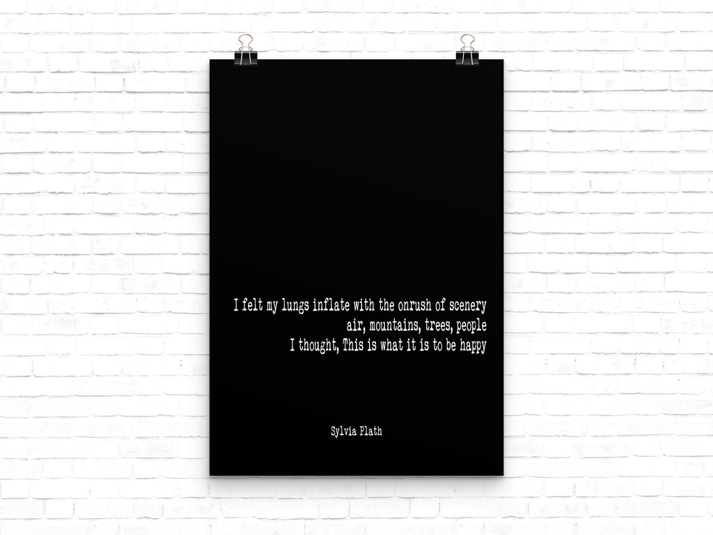 Sylvia Plath Literary Quote Print, The Bell Jar, I Felt My Lungs Inflate With The On Rush Of Scenery, Unframed - BookQuoteDecor