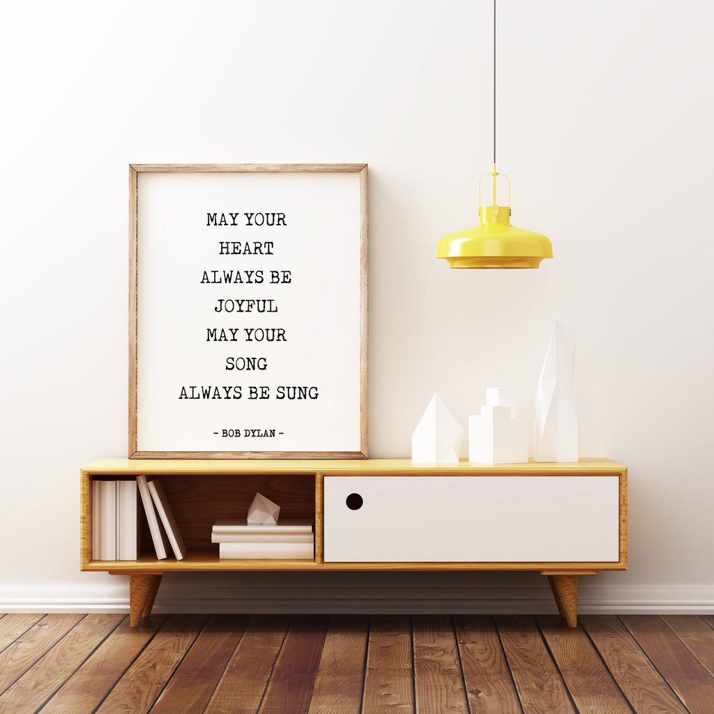 Bob Dylan Quote Print, May your heart always be joyful. Inspirational Life Quote Print, Black and white Home Decor Unframed - BookQuoteDecor