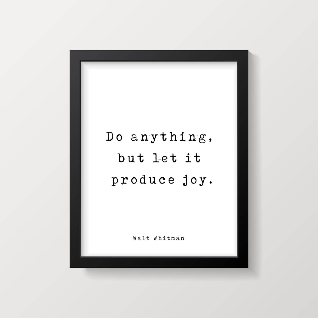 Walt Whitman Quote Print, Do Anything, But Let It Produce Joy, Inspirational Love Poem In Black & White For Home Wall Decor, Unframed - BookQuoteDecor