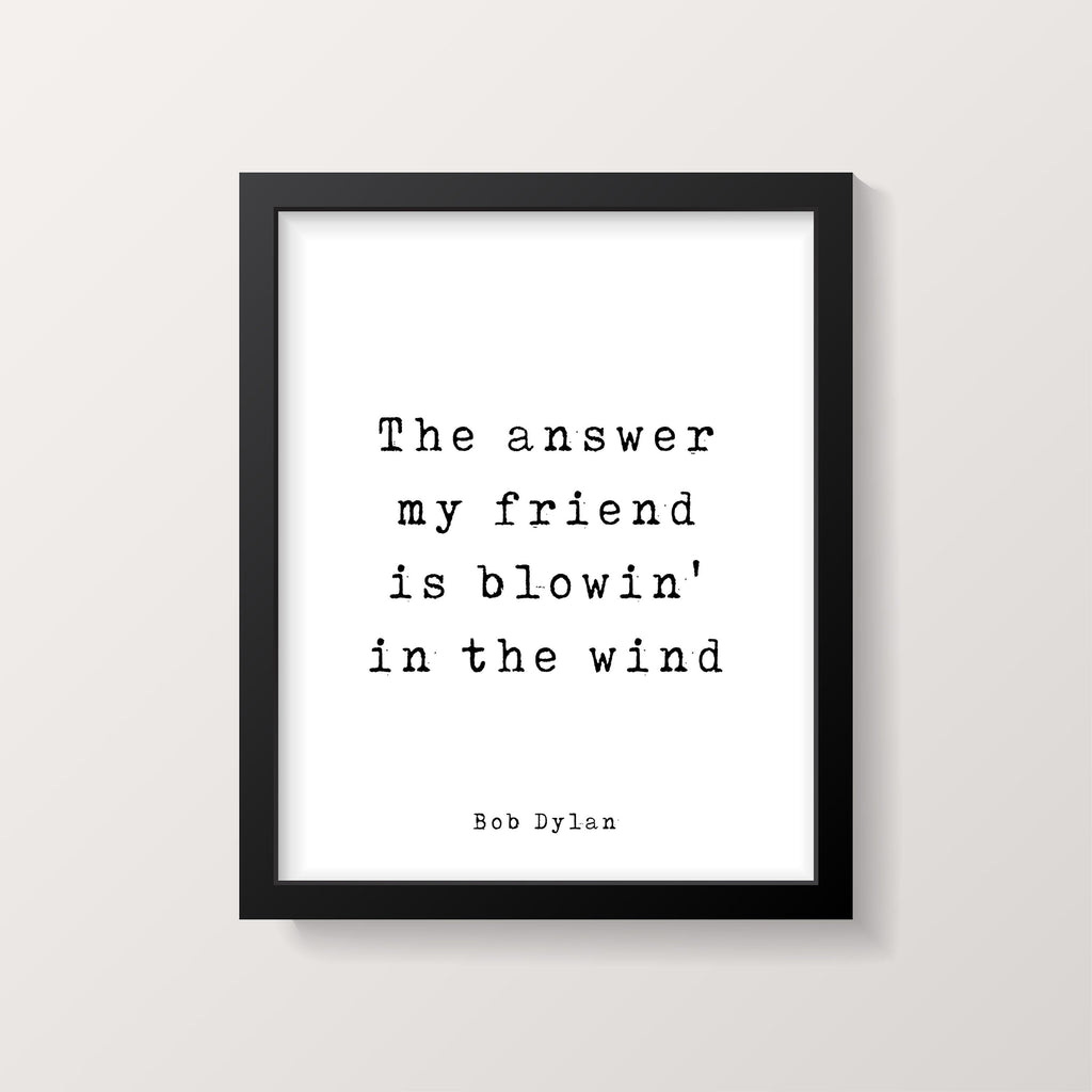 Bob Dylan Quote Print, The Answer My Friend Is Blowin' In The Wind - BookQuoteDecor