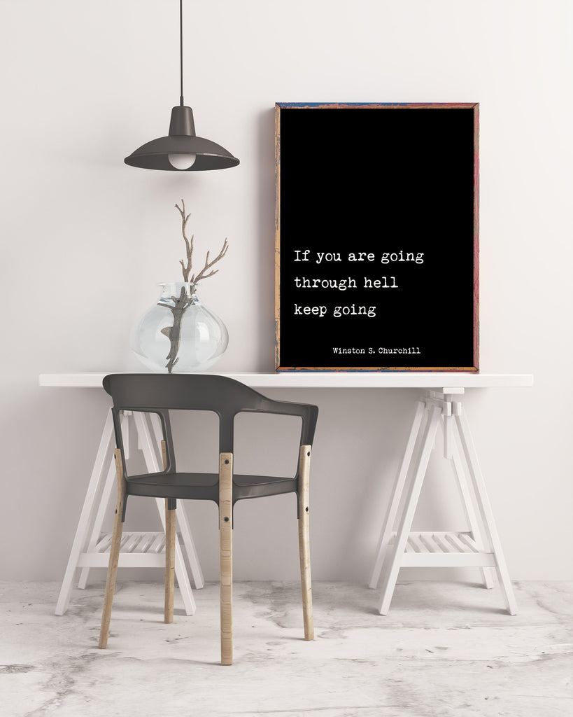 Winston Churchill Motivational Print, If You Are Going Through Hell Keep Going Inspirational Quote Unframed Wall Art - BookQuoteDecor