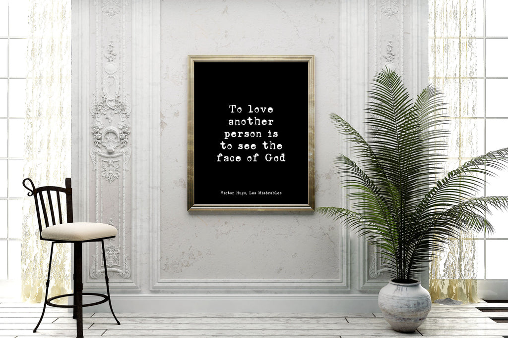 Victor Hugo Quote from Les Miserables, Love Quote Anniversary Gift Idea, Unframed Print, To Love Another Is To See The Face Of God - BookQuoteDecor