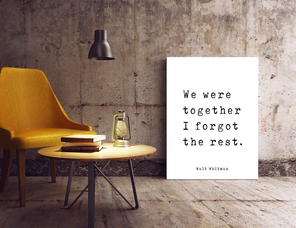 Walt Whitman Quote Print, We were together I forgot the rest, Inspirational  love Poem in Black & White for Home Wall Decor, Unframed - BookQuoteDecor