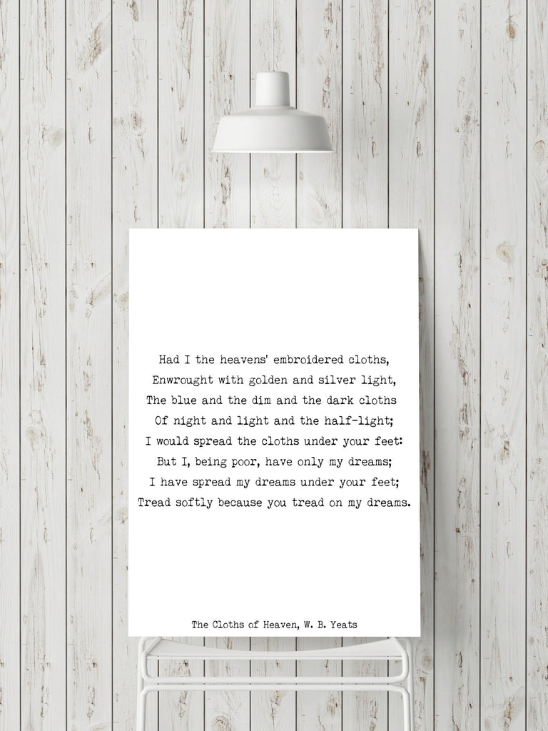 W B Yeats, The Cloths Of Heaven Anniversary Gift, Love Poem, Poetry Quote Art, Romantic Wall Print, Bedroom Decor Love Poem, Unframed Print - BookQuoteDecor
