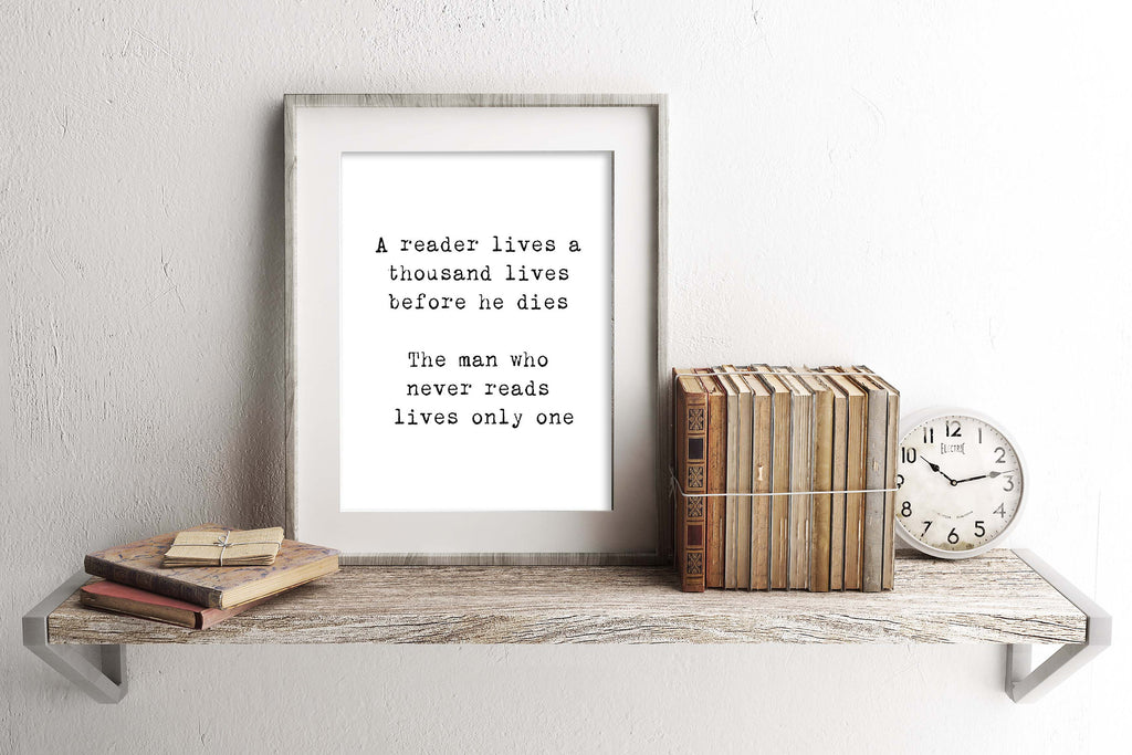 A Reader Lives A Thousand Lives Quote Print - BookQuoteDecor