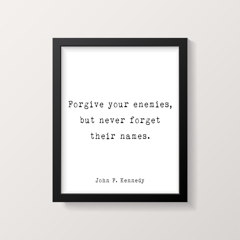 John F. Kennedy Presidential Quote Print, Forgive Your Enemies, Motivational Print for Office Wall Art, Unframed
