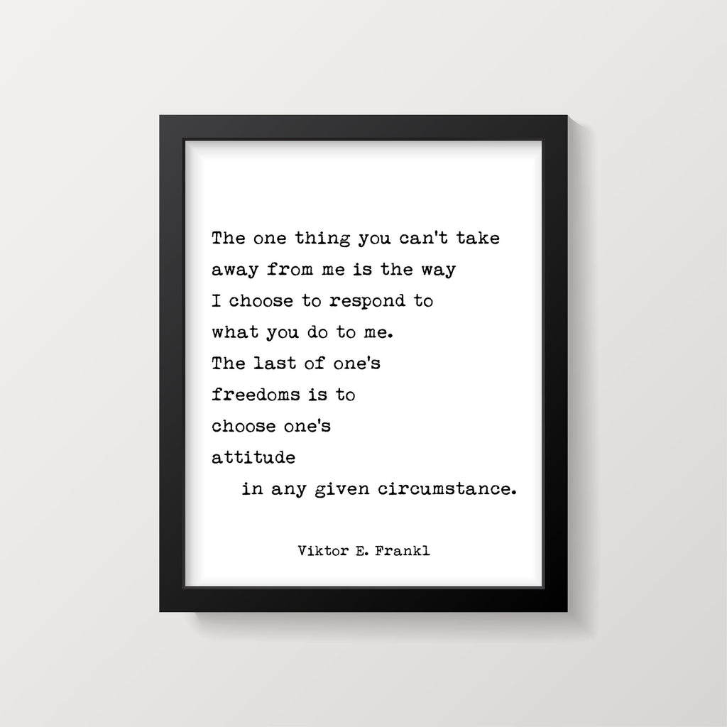 Viktor Frankl Quote Print, The One Thing You Can't Take Away From Me Art Print, Man's Search For Meaning Unframed Book Quote - BookQuoteDecor