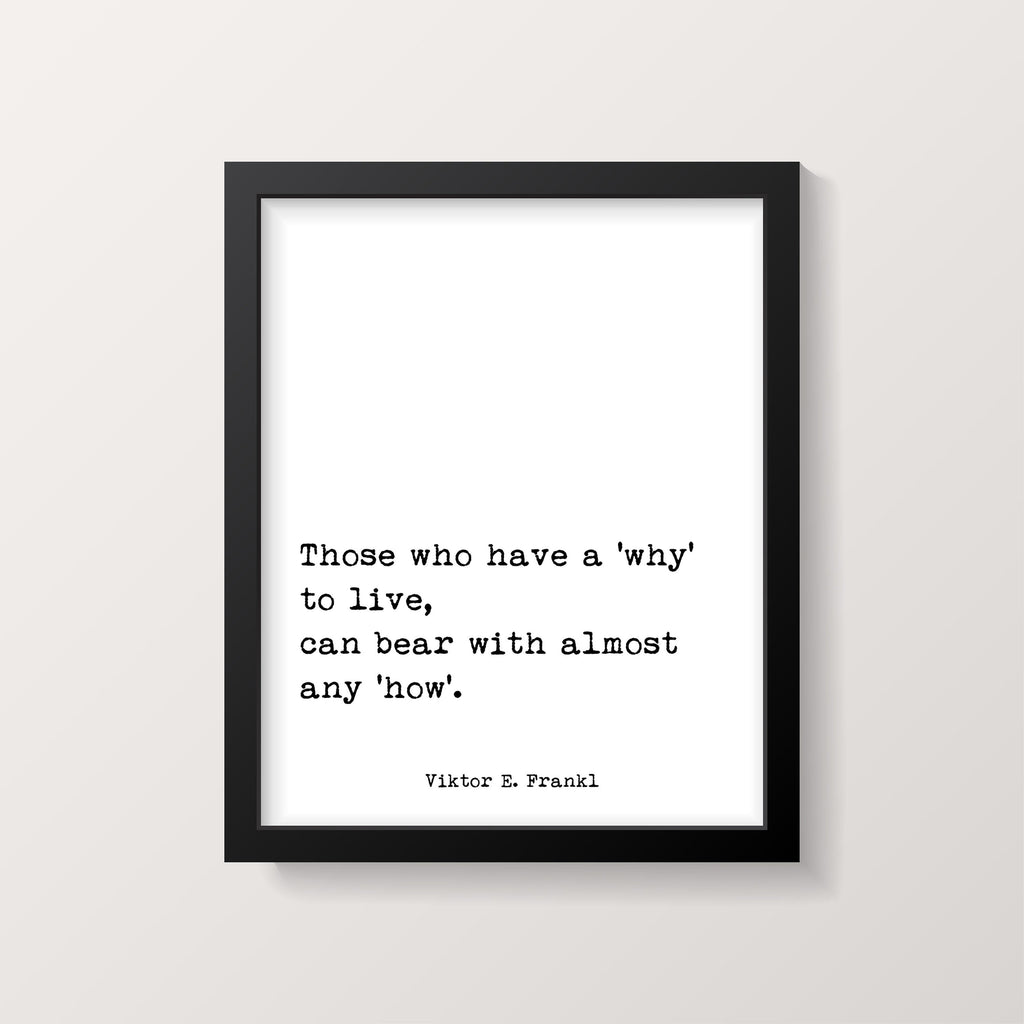 Viktor Frankl Quote Print, Those who have a 'why' to live, can bear with almost any 'how', Wall Art Print, Philosophy Art Print, Unframed - BookQuoteDecor