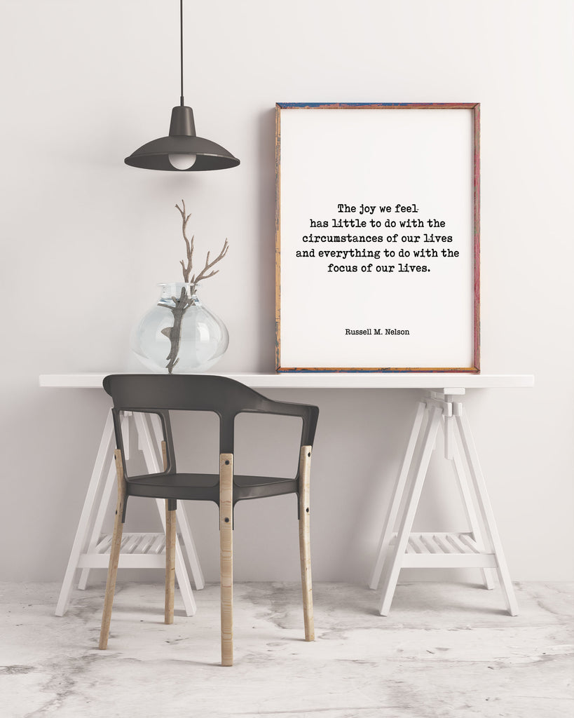 The Joy We Feel Quote Print for LDS Gift, Mormon Quote,Poetry Wall Art, Inspirational Gift Russell M Nelson Print Unframed - BookQuoteDecor