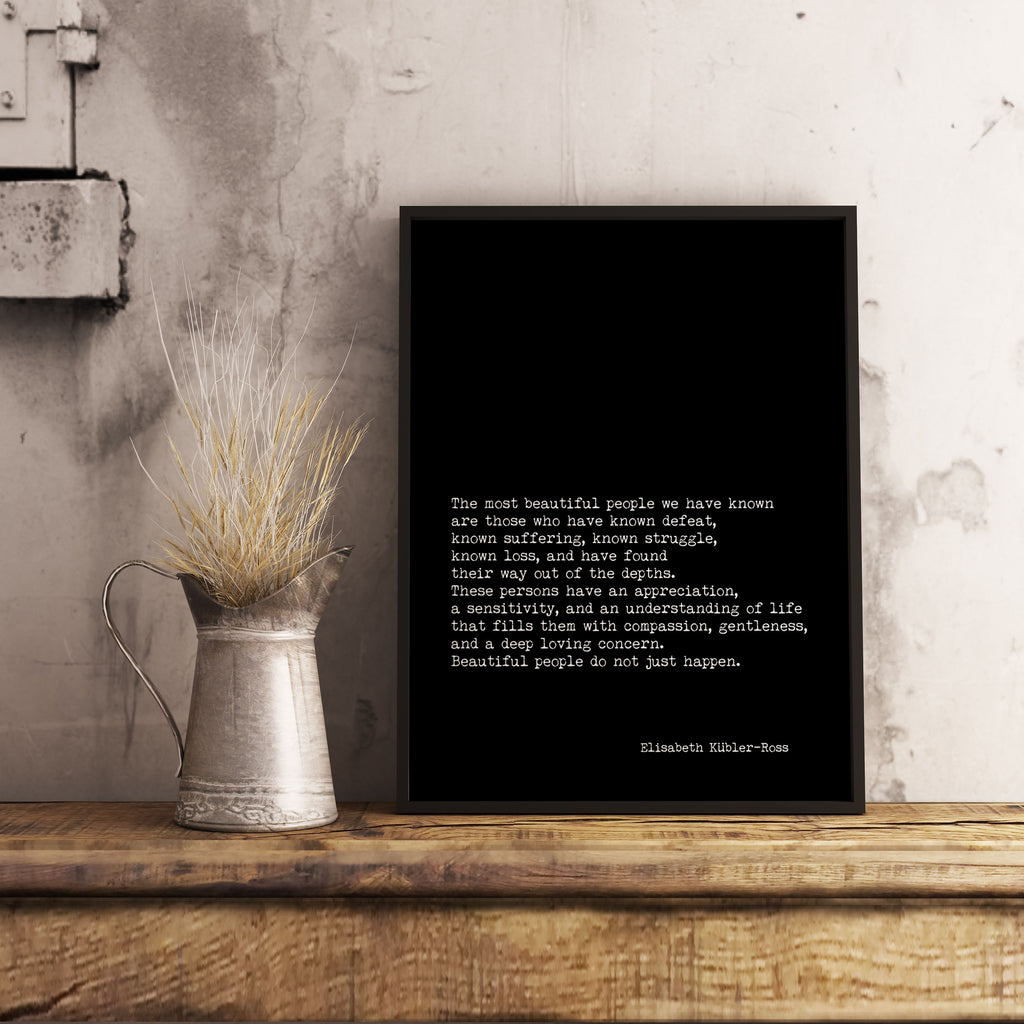 LARGE Framed Elisabeth Kubler-Ross Quote Print, The Most Beautiful People Inspirational Art in Black & White for Home Wall Decor - BookQuoteDecor