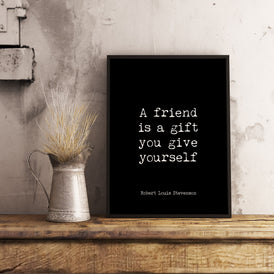 Robert Louis Stevenson Friendship Quote Print in Black & White, Best Friend Gift, A friend is a gift you give yourself - BookQuoteDecor