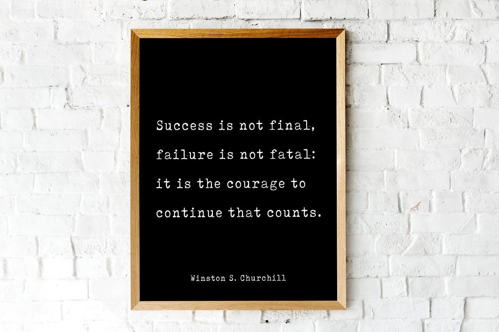 Winston Churchill  Quote Print, Success Is Not Final, Failure Is Not Fatal Life Quote Modern Minimalist Art Inspirational, Unframed print - BookQuoteDecor