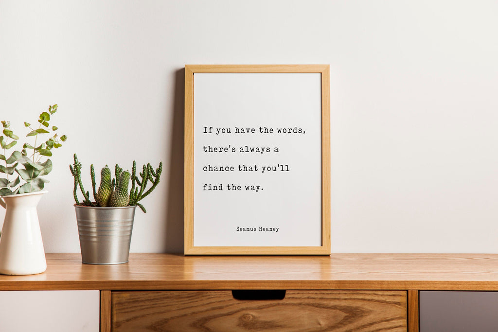 Seamus Heaney Life Quote Modern Minimalist Art Inspirational Print, Black & White Office Decor, Scandinavian Style Contemporary Unframed - BookQuoteDecor