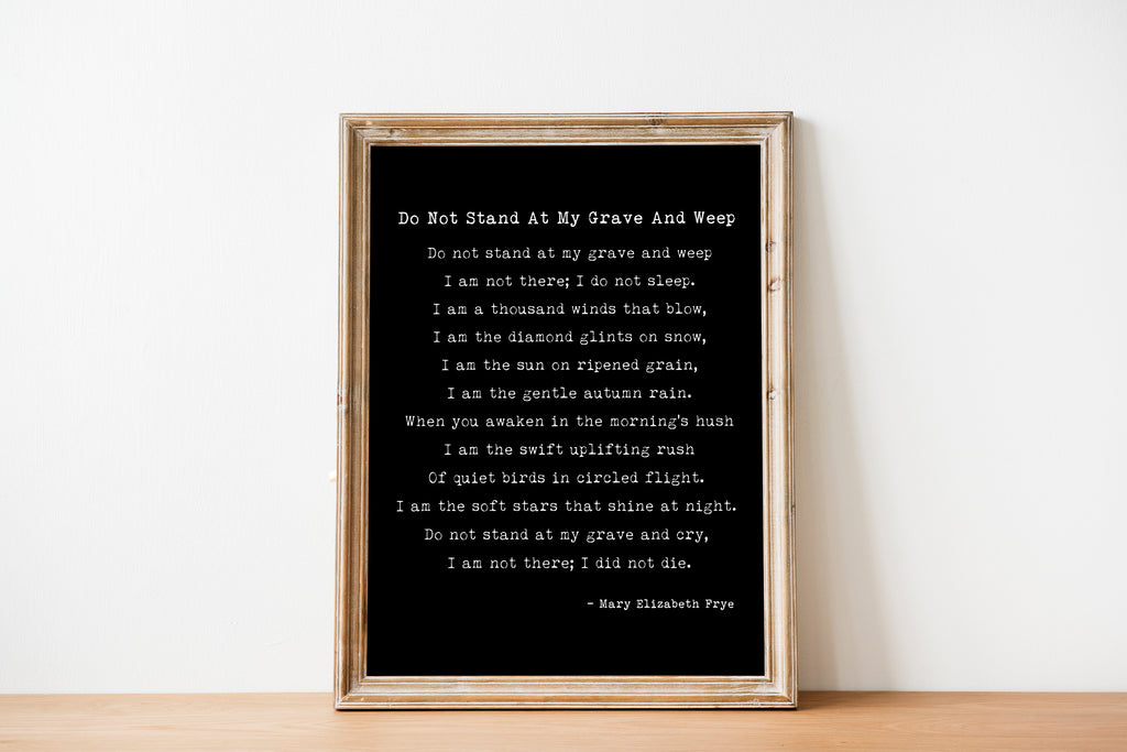 Mary Elizabeth Frye Poem Print Do Not Stand At My Grave And Weep - BookQuoteDecor