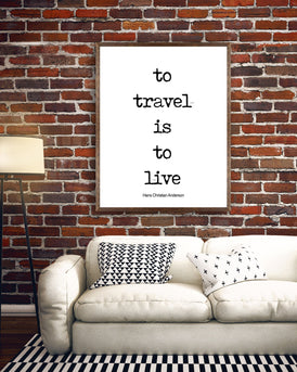 To Travel is to Live Inspirational Quote, Travel Art for your Home Decor, Black & White Art with Hans Christian Anderson Saying Unframed - BookQuoteDecor