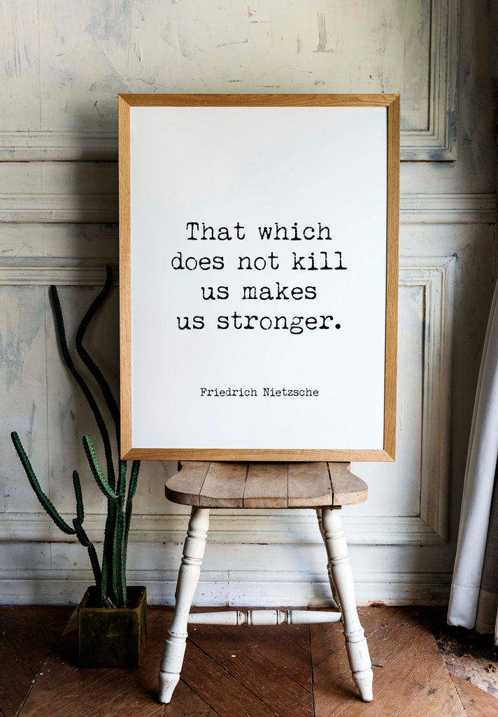 Friedrich Nietzsche Quote Print, Inspirational Quote That Which Does Not Kill Us Makes Us Stronger, Unframed - BookQuoteDecor