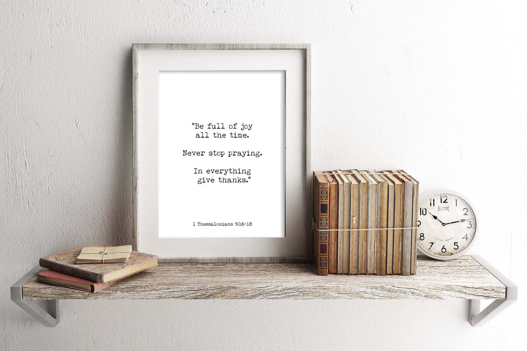 1 Thessalonians 5:16-18 Be Full of Joy Pray Print - BookQuoteDecor