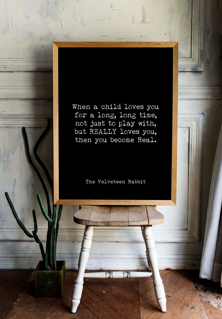 Velveteen Rabbit Quote Print for Nursery Wall Decor or Kids Playroom When A Child Loves You, You Become Real, Unframed