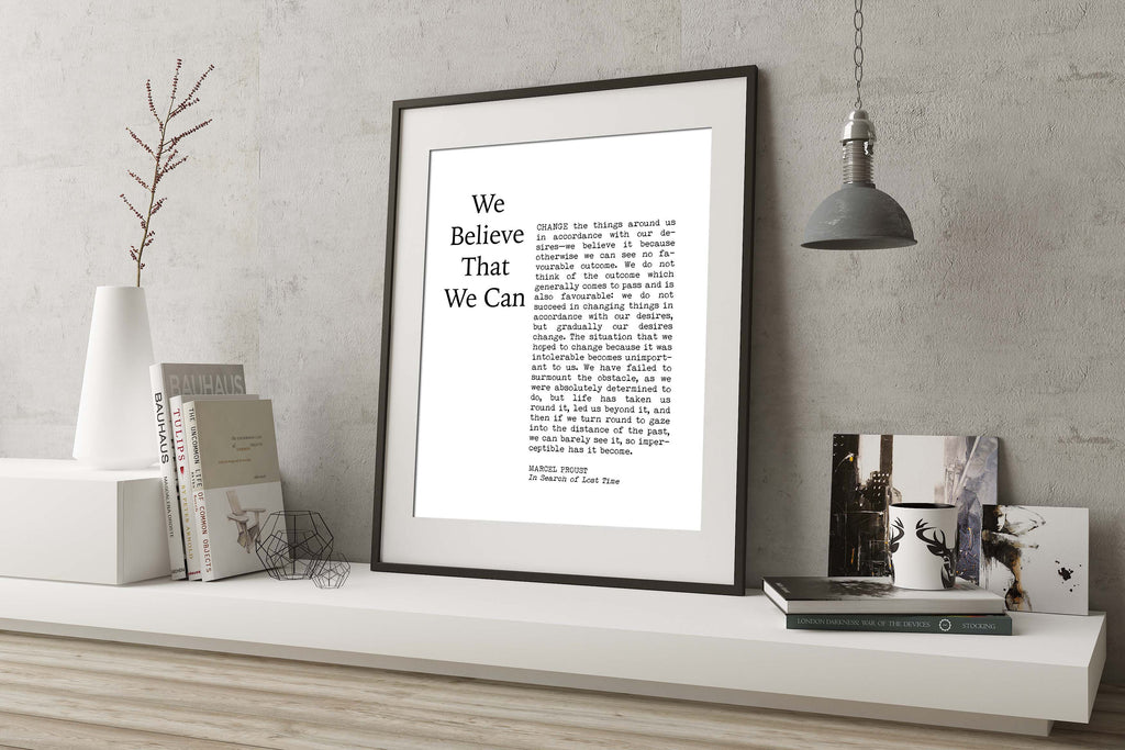 We Believe That We Can Motivational Poster, Marcel Proust Quote Inspirational Print, Office Wall Art Prints Unframed - BookQuoteDecor