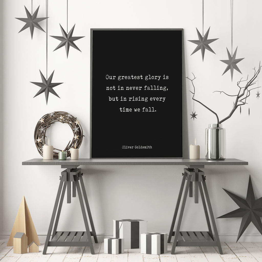Oliver Goldsmith Quote Print, Glory Is Not In Never Falling But In Rising Every Time We Fall Inspirational Life Quote Black & White Unframed - BookQuoteDecor