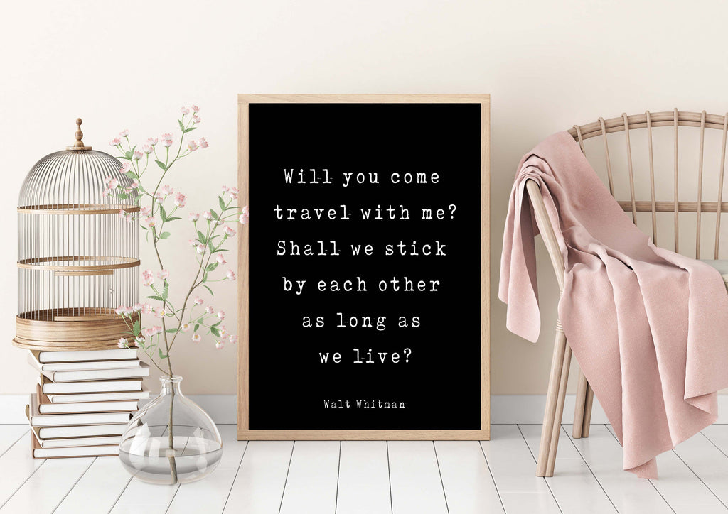 Walt Whitman Quote Print, Will You Come Travel With Me? Inspirational Love Poem in Black & White for Home Wall Decor Unframed - BookQuoteDecor