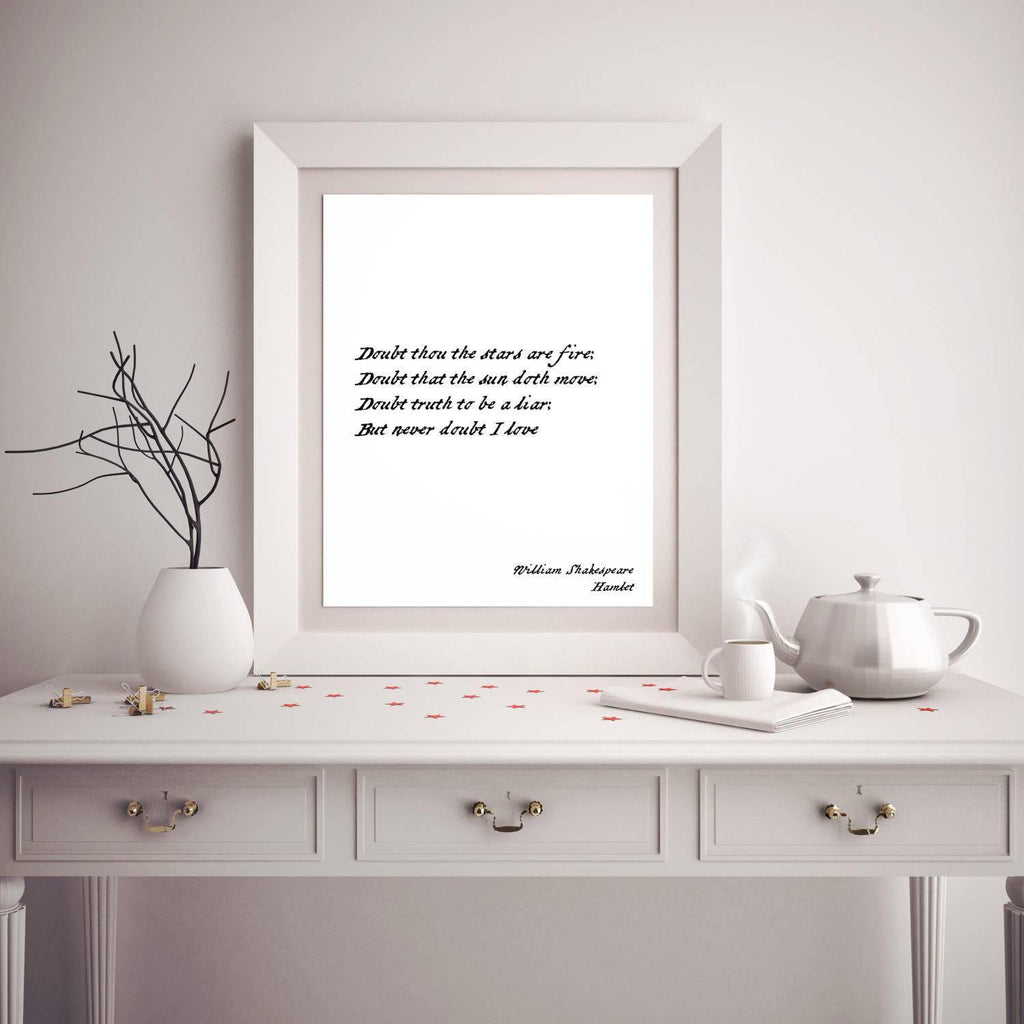 Never Doubt I Love Shakespeare Quote from Hamlet, Romantic Wall Art Prints in Black & White Unframed - BookQuoteDecor