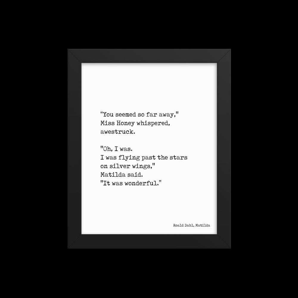 Framed Matilda Quote I Was Flying Past The Stars On Silver Wings - BookQuoteDecor