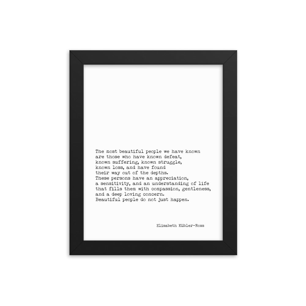 Framed Elisabeth Kubler-Ross Print The Most Beautiful People - BookQuoteDecor