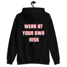 Load image into Gallery viewer, Wear at Your Own Risk Hoodie