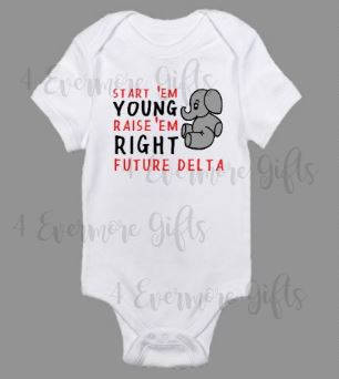 Delta Raise 'em Right Baby Body Suit Delta Sigma Theta Baby Body Suit