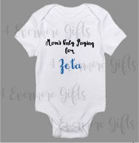 Mom's Only Paying for Zeta | Zeta Phi Beta Inspired Baby Body Suit