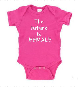 The Future Is Female Baby Body Suit