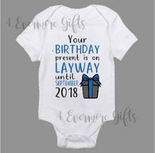 Load image into Gallery viewer, Your Present Is on Layway Baby Body Suit